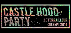 Castle-Hood-Party-au-ferrailleur-nantes